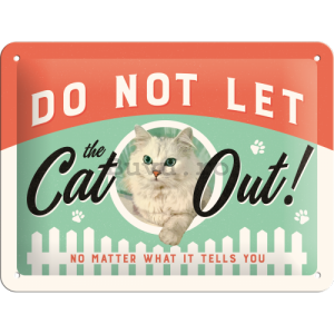 Placă metalică - Do Not Let the Cat Out!