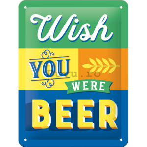 Placă metalică: Wish You Were Beer - 20x15 cm