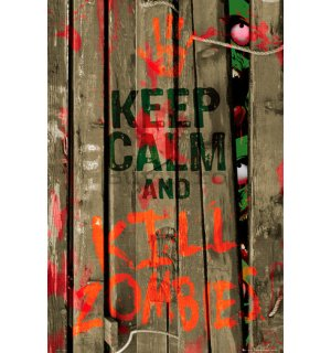 Poster - Keep Calm nad Kill Zombies