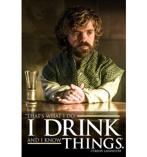 Poster - Game of Thrones (I Drink and I Know Things)