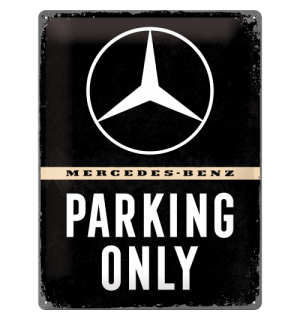 Placă metalică: Mercedes-Benz Parking Only - 40x30 cm
