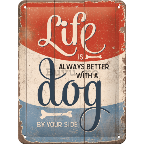Placă metalică: Life is Better With a Dog - 15x20 cm