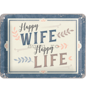 Placă metalică: Happy Wife Happy Life - 15x20 cm