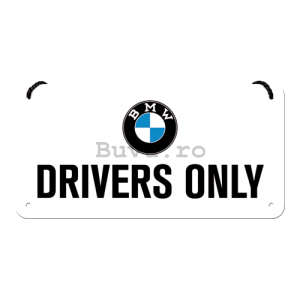 Placa metalica cu snur: BMW Drivers Only - 10x20 cm