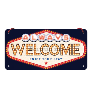 Placa metalica cu snur: Always Welcome - 10x20 cm