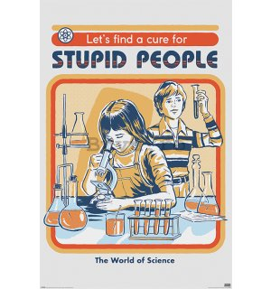 Poster - Let's Find a Cure For Stupid People, Steven Rhodes