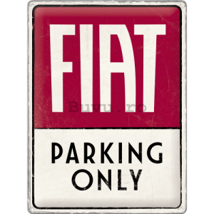 Placă metalică: Fiat Parking Only - 40x30 cm